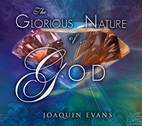 The Glorious Nature of God by Joaquin Evans