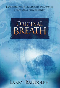 Original Breath by Larry Randolph