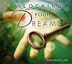 Unlocking Your Dreams by Dan McCollam