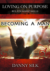 Becoming a Man by Danny Silk