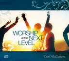 Worship at the Next Level by Dan McCollam