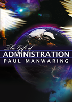 The Gift of Administration by Paul Manwaring