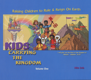 Kids Carrying the Kingdom Volume 1 by Mike Seth