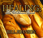 Healing: The Childrens Bread by Bill Johnson