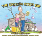 The Chicken Coop Kid by Danny & Sheri Silk