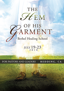 Hem of His Garment - Bethel Healing School July 2010 by