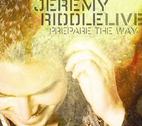 Prepare the Way - Live by Jeremy Riddle