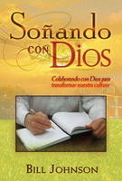 Soñando con Dios (Dreaming With God - Spanish) by Bill Johnson