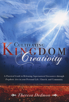 Cultivating Kingdom Creativity by Theresa Dedmon