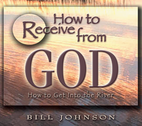 How to Receive From God by Bill Johnson