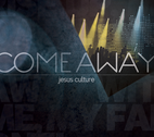 Come Away (CD + DVD) by Jesus Culture Music