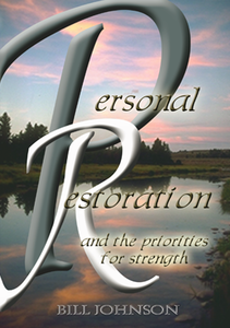 Personal Restoration by Bill Johnson
