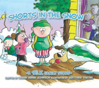Shorts in the Snow by Danny & Sheri Silk