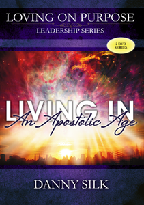 Living in an Apostolic Age by Danny Silk