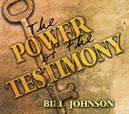 The Power of the Testimony by Bill Johnson