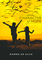 Character of Hope by Dawna De Silva