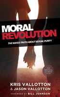 Moral Revolution Book by Jason Vallotton and Kris Vallotton