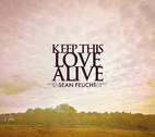 Keep This Love Alive by Sean Feucht