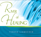 River of Healing by Teresa Liebscher