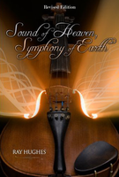 Sound of Heaven, Symphony of Earth by Ray Hughes