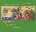 Kids Carrying the Kingdom Volume 3 by Mike Seth
