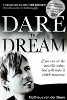Dare to Dream: If you can see the invisible today, God will make it visible tomorrow by Mattheus van der Steen