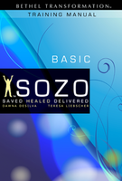 Sozo Basic Training Manual  by Teresa Liebscher and Dawna De Silva