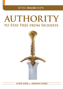 Authority to Stay Free From Sickness by Chris Gore and Joaquin Evans