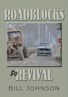 Roadblocks to Revival by Bill Johnson