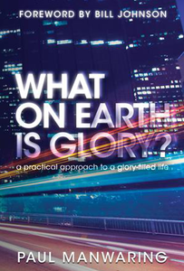 What on Earth is Glory Book by Paul Manwaring