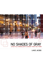 No Shades of Gray by Lance Jacobs