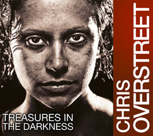 Treasures in the Darkness by Chris Overstreet