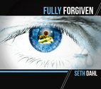Fully Forgiven by Seth Dahl