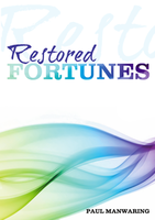 Restored Fortunes by Paul Manwaring