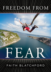 Freedom From Fear by Faith Blatchford
