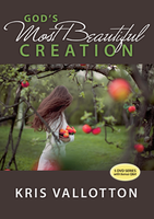 God's Most Beautiful Creation by Kris Vallotton