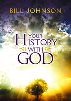Your History With God by Bill Johnson