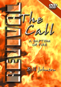REVIVAL: The Call by Bill Johnson