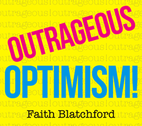 Outrageous Optimism by Faith Blatchford