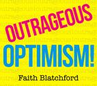 Outrageous Optimism by Faith Blatchford