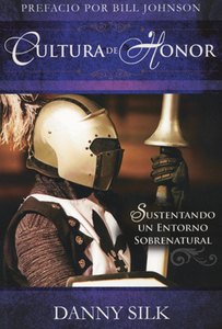 Cultura de Honor (Culture of Honor - Spanish) by Danny Silk