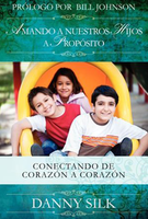 Amando A Nuestros Hijos A Propósito (Loving Our Kids on Purpose - Spanish) by Danny Silk