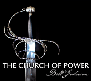 The Church of Power by Bill Johnson