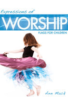 Expressions of Worship for Children by Ann Mack