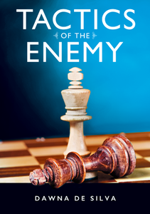 Tactics of the Enemy by Dawna De Silva