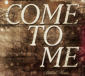 Come to Me Single by Jenn Johnson
