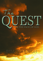 The Quest for the Face of God by Bill Johnson