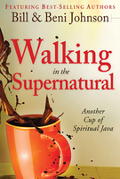 Walking in the Supernatural by Bill Johnson