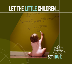 Let the Little Children by Seth Dahl