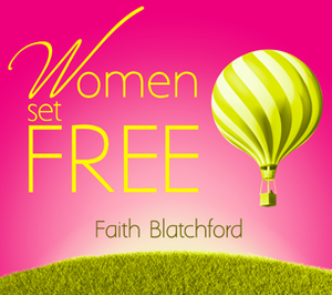 Women Set Free by Faith Blatchford